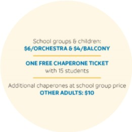 School groups & children: $6 // Orchestra $4 // Balcony One free seat with every 15 paid. Other Adults: $10 // General Admission