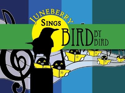 Juneberry Sings Bird by Bird