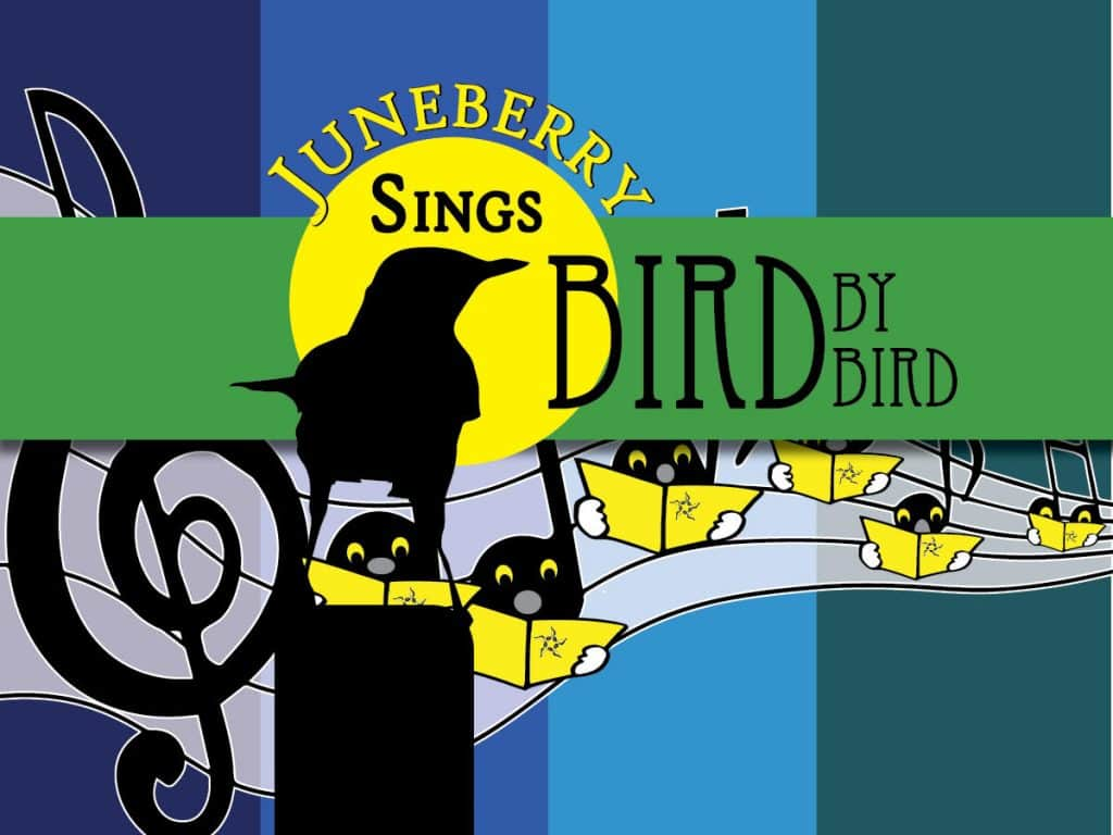Juneberry Sings Bird by Bird