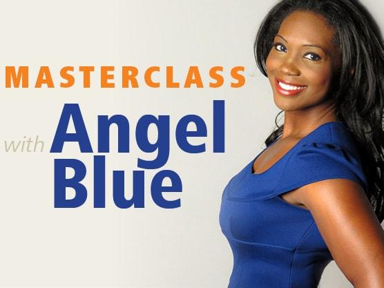 Angel Blue Masterclass